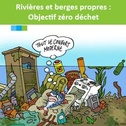 Rivières et berges propres : Objectif zéro déchet.